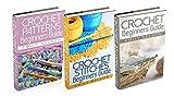 """(3 Book Bundle) """"Crochet Beginners Guide"""" & """"Crochet Stitches Beginners Guide"""" & """"Beginners Guide To Crochet Patterns"""""""