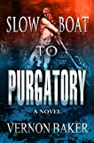 Slow Boat To Purgatory, Book One