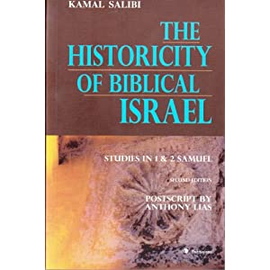 The Historicity of Biblical Israel: Studies in 1 & 2 Samuel
