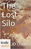 Silo Saga: The Lost Silo (Kindle Worlds Novella)