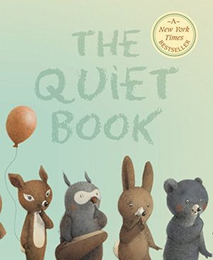 The Quiet Book by Deborah Underwood | Featured Book of the Day | wearewordnerds.com