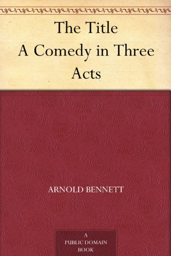 The Title A Comedy in Three Acts