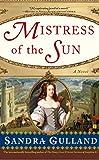 Mistress of the Sun: A Novel