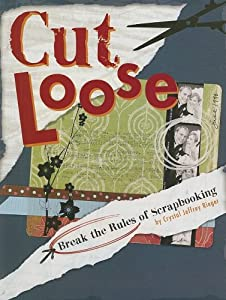 "Cover of ""Cut Loose: Break The Rules Of S..."