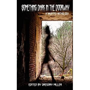 Something Dark in the Doorway (A Haunted Anthology)