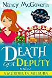 Death Of A Deputy: A Culinary Cozy Mystery (A Murder In Milburn Book 2)