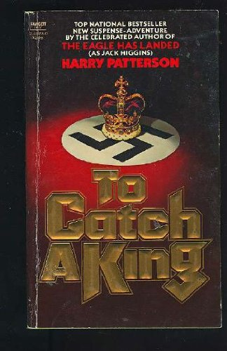 Cover of To Catch a King by Harry Patterson