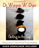Getting In the Gap: Making Conscious Contact with God Through Meditation