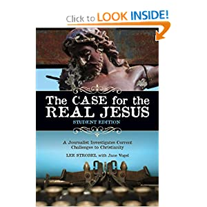 The Case for the Real Jesus - Student Edition: A Journalist Investigates Current Challenges to Christianity (Invert)