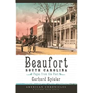 Beaufort, South Carolina: Pages from the Past (American Chronicles)