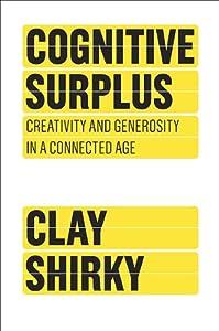 "Cover of ""Cognitive Surplus: Creativity a..."