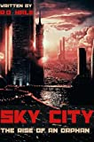Sky City: The Rise of an Orphan (Complete Edition of the Cyberpunk Epic, Book 0)