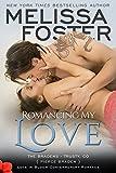Romancing My Love (Love in Bloom: The Bradens)