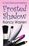 Frosted Shadow, a Toni Diamond Mystery: Toni Diamond Mysteries