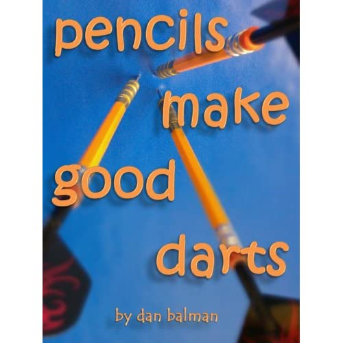 Pencils Make Good Darts