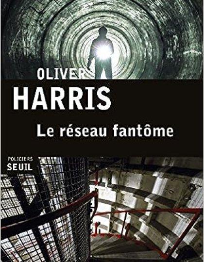 Oliver Harris (2015) - Le réseau fantôme