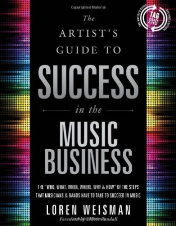 The Artist's Guide to Success in the Music Business: The 'Who, What, When, Where, Why & How of the Steps That Musicians & Bands Have to Take to Succeed in Music, Mr. Media Interviews