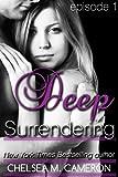 Deep Surrendering: Episode One