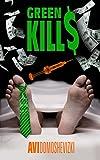 Green Kills: A Financial Thriller (Mystery & Murder Book 1)