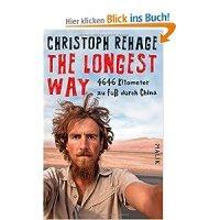 The longest way : 4646 Kilometer zu Fuß durch China / Christoph Rehage