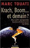 Krach, boom... et demain ? : Pour enfin comprendre la crise et l'économie mondiale
