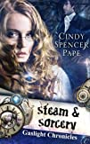 Steam & Sorcery (The Gaslight Chronicles)