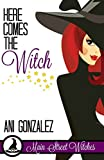 Here Comes the Witch (A Paranormal Witch Cozy Mystery): (Main Street Witches #1)