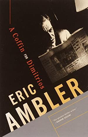 A Coffin for Dimitrios (Vintage Crime/Black Lizard) by Eric Ambler