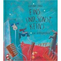 Eins und sonst keins : ein Sachbilderbuch / Katrina Lange