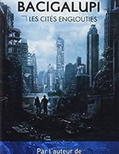 Les cités englouties - Paolo Bacigalupi