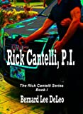 RICK CANTELLI, P.I. (The Rick Cantelli Series # 1) (RICK CANTELLI PI)
