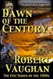 Dawn Of The Century (The American Chronicles Decade Book 1)