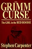 The Grimm Curse (The Girl In The Red Hoodie)