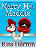 Marry Me, Maddie (The Bachelor Pact Book 1)