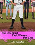 The Unofficial Zack Warren Fan Club (The Unofficial Series) by J.C. Isabella