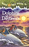 Magic Tree House #9: Dolphins at Daybreak: Magic Tree House Series, Book 9 (A Stepping Stone Book(TM))