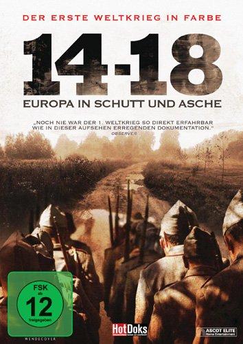 Der Erste Weltkrieg in Farbe: 14 - 18: Europa in Schutt und Asche