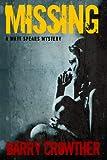 Missing (The Matt Spears Mysteries)