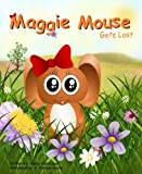 Maggie Mouse Gets Lost (Maggie Mouse Children Book Series)