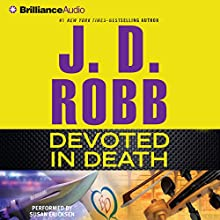 Devoted in Death: In Death, Book 41 (  UNABRIDGED) by J. D. Robb Narrated by Susan Ericksen