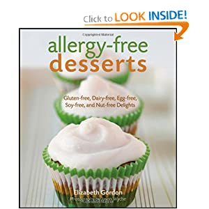Allergy-Free Desserts: Gluten-free, Dairy-free, Egg-free,Soy-free and Nut-free Delights