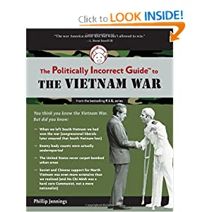 The Politically Incorrect Guide to the Vietnam War (The ...