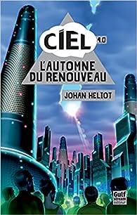Ciel, 4.0 : L'automne du renouveau par Heliot