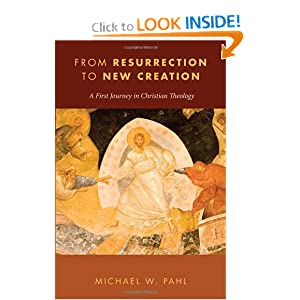 From Resurrection to New Creation: A First Journey in Christian Theology