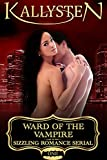 Ward of the Vampire (Ward of the Vampire Serial Book 1)