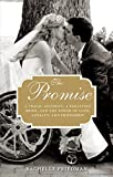 Promise: A Tragic Accident, A Paralyzed Bride, And The Power Of Love, Loyalty, And Friendship