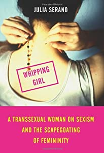 "Cover of ""Whipping Girl: A Transsexual Wo..."