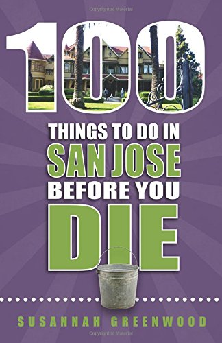 Cheapest copy of 100 Things to Do in San Jose Before You ...