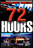 72 Hours (A Thriller)