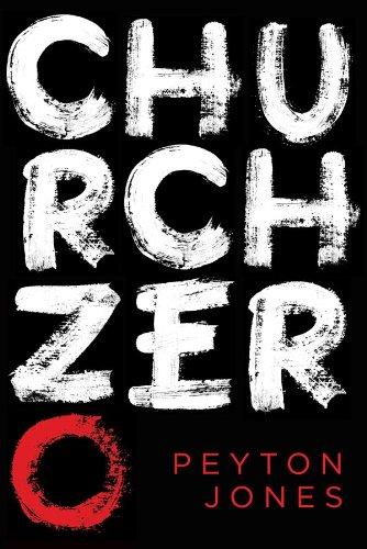 Church Zero: Raising 1st Century Churches out of the Ashes of the 21st Century Church